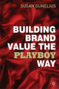 Susan Gunelius - Building brand value the playboy way