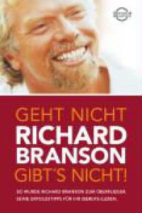 Richard Branson - Geht nicht gibts nicht!