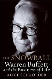 Alice Schroeder The Snowball. Warren Buffett and the Business of Life.